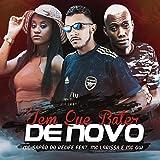 Tem Que Bater de Novo (feat. MC GW & Mc Larissa) [Explicit]...