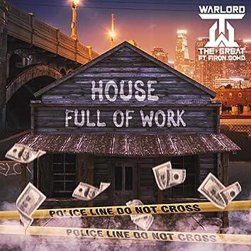 HOUSE FULL OF WORK (feat. Firon Gohd)