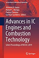 Advances in IC Engines and Combustion Technology: Select Proceedings of NCICEC 2019 (Lecture Notes in Mechanical Engineering)