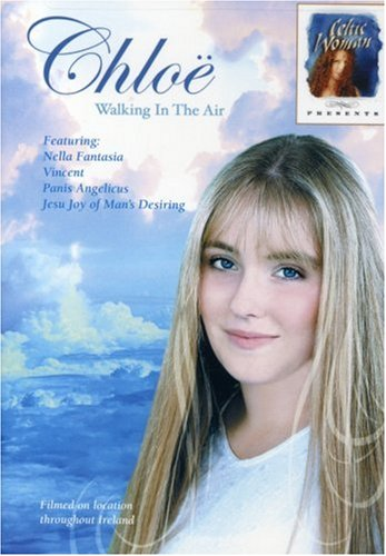 Celtic Woman Presents Chloe: Walking in the Air
