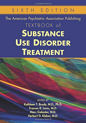 The American Psychiatric Association Publishing Textbook of Substance Use Disorder Treatment (American Psychiatric Publishing Textbook of Substance Abuse Treatment)