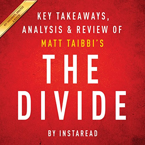 The Divide by Matt Taibbi: Key Takeaways, Analysis, & Review audiobook cover art