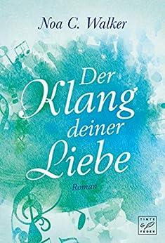 Der Klang deiner Liebe (German Edition) por [Noa C. Walker]