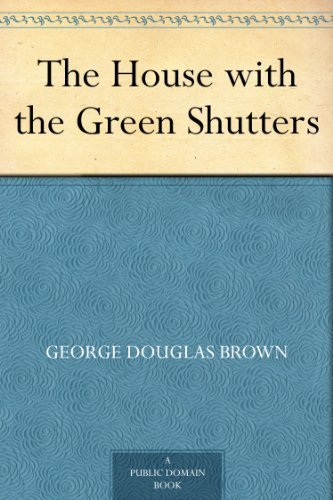 Download The House with the Green Shutters (English Edition) B0082VLKL2