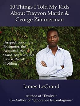 10 Things I Told My Kids About Trayvon Martin and George Zimmerman by [James LeGrand, Jordan LeGrand, D'ante McCain, Kate Johnson]