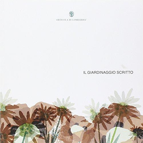 Il giardinaggio scritto. Un viaggio tra i libri di piante e
