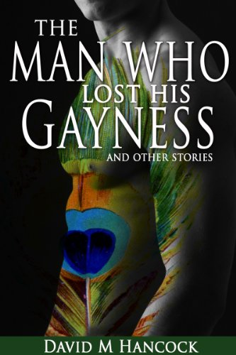The Man Who Lost His Gayness: and other stories (English Edition) PDF Books