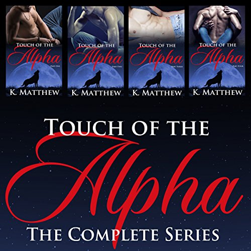 Couverture de Touch of the Alpha: The Complete Series
