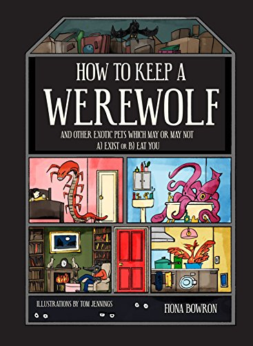 How to Keep A Werewolf: and other exotic pets which may or...