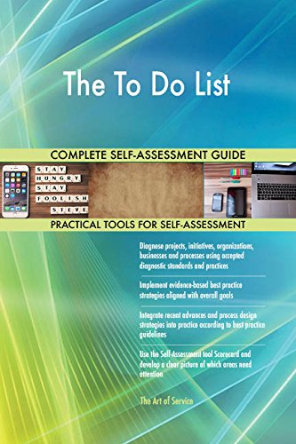 The To Do List All-Inclusive Self-Assessment - More than 680 Success Criteria, Instant Visual Insights, Comprehensive Spreadsheet Dashboard, Auto-Prioritized for Quick Results