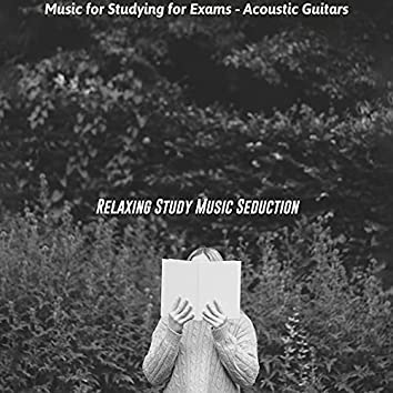 Music for Studying for Exams - Acoustic Guitars