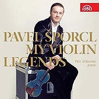 マイ・ヴァイオリン・レジェンド (My Violin Legends / Pavel Sporcl , Petr Jirikovsky) [輸入盤]