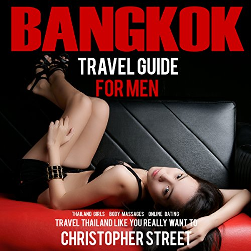Bangkok Travel Guide for Men audiobook cover art