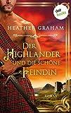 Der Highlander und die schöne Feindin: Die Highland-Kiss-Saga - Band 2: Roman
