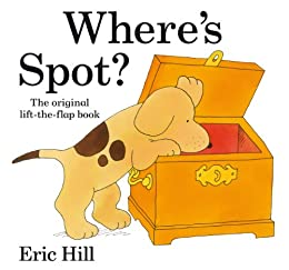 Where's Spot? (Spot - Original Lift The Flap) by [Eric Hill]