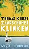 Zandschower Klinken: Roman von Thomas Kunst