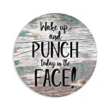 Farmhouse Wall Decor Circle Sign, Wake Up and Punch Today in The Face Rustic Wooden Sign Decor, Wooden Hanging Wall Art Plaque Signs, Housewarming Gifts, 12 Inch with a Rope