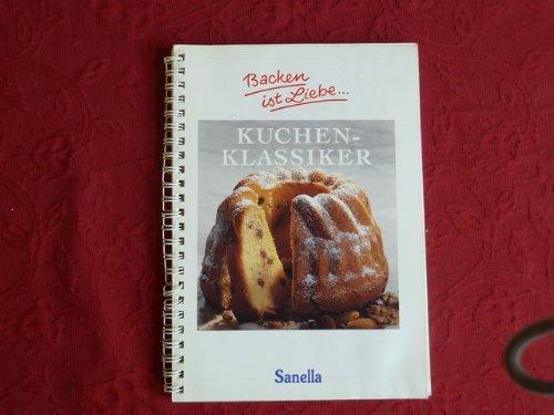 Sanella *BACKEN IST LIEBE - KUCHEN-KLASSIKER* Mit über 120 Fotos.