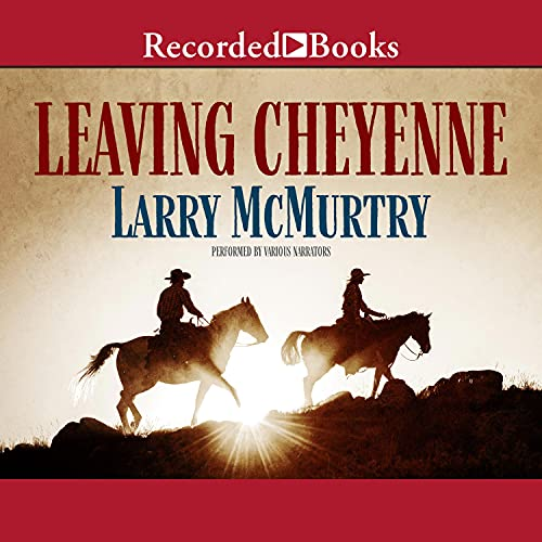 Leaving Cheyenne Audiobook By Larry McMurtry cover art