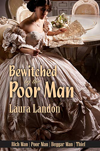 Bewitched by the Poor Man: A Laura Landon Novel (Rich Man Poor Man Book 2)