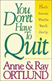 You Don't Have to Quit by Ray Ortlund (1994-02-02)