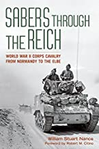Sabers through the Reich: World War II Corps Cavalry from Normandy to the Elbe (Battles and Campaigns)