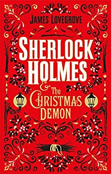 Sherlock Holmes and the Christmas Demon by [James Lovegrove]