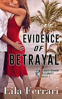 Evidence of Betrayal: A romantic suspense mystery (KnightGuard Security Book 1) by [Lila Ferrari]