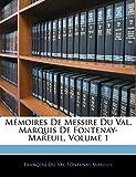 Memoires de Messire Du Val, Marquis de Fontenay-Mareuil, Volume 1