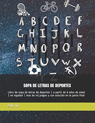 Sopa de letras de deportes: Libro de sopa de letras de deportes   a partir de 8 años de edad   en español   mas de 40 juegos y con solución en la parte final