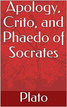 Apology, Crito, and Phaedo of Socrates (English Edition) por [ Plato]