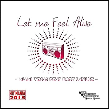 Let Me Feel Alive (feat. Roby Laville) [Hit Mania 2015]