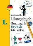Langenscheidt Übungsbuch Grammatik Deutsch Bild für Bild - Das visuelle Übungsbuch für den leichten Einstieg (Langenscheidt Übungsbuch Grammatik Bild für Bild)