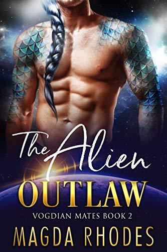 The Alien Outlaw: A SciFi Alien Warrior Romance (Vogdian Mates Book 2) (English Edition)