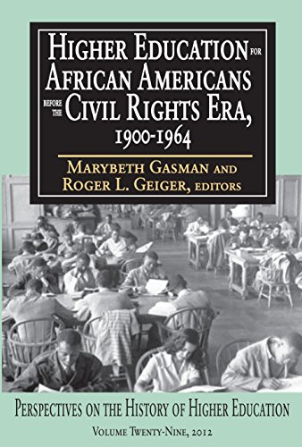 Higher Education for African Americans Before the Civil Rights Era, 1900-1964 (Perspectives on the History of Higher Education Book 29)