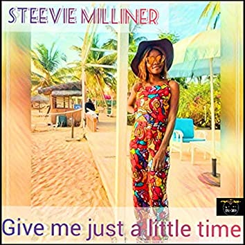 Give Me Just a Little Time
