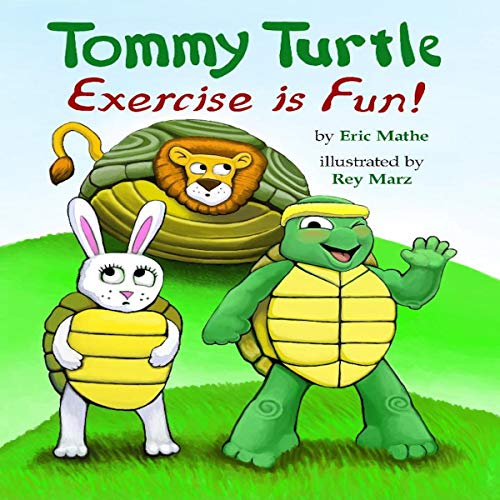 Tommy Turtle: Exercise Is Fun! audiobook cover art