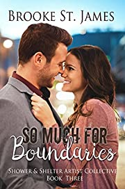 So Much for Boundaries (Shower & Shelter Artist Collective Book 3)