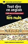 2000 mots et expressions pour tout dire en anglais pour les Nuls grand form par Lallement