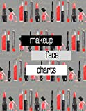 Makeup Face Charts: Blank Practice Face Charts/Perfect for Individual Use or Professional Makeup Artists, Beauty School Students, Teens