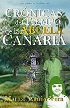 Crónicas del tiempo de la abuela canaria (Spanish Edition)