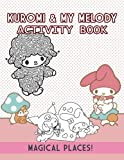 Magical Places! - Kuromi & My Melody Activity Book: Relax And...