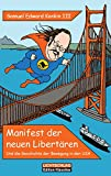 Manifest der neuen Libertären: Und die Geschichte der Bewegung in den USA (German Edition)