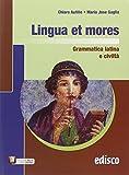 Lingua et mores. Grammatica latina e civiltà. Per le Scuole superiori. Con e-book. Con espansione online