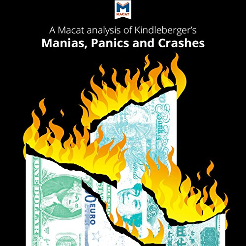 A Macat Analysis of Charles P. Kindleberger's Manias, Panics, and Crashes: A History of Financial Crises audiobook cover art