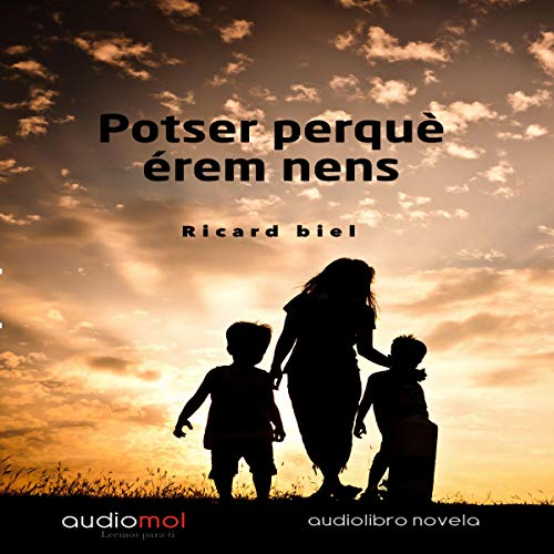 Potser perquè érem nens [Maybe Because We Were Children] (Audiolibro en Catalán) Titelbild