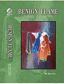 Benign Flame -Saga of Love by [BS Murthy, Rohini Kumar Erramilli]