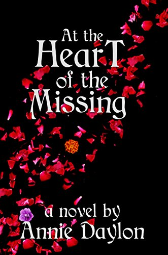 Book: At the Heart of the Missing by Annie Daylon