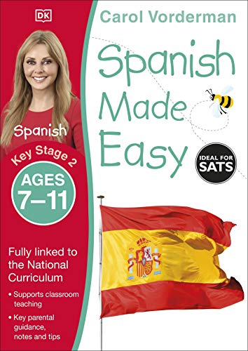 Spanish Made Easy, Ages 7-11 (Key Stage 2): Supports the National Curriculum, Confidence in Reading, Writing & Speaking (Made Easy Workbooks)