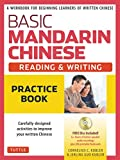 Basic Mandarin Chinese - Reading & Writing Practice Book: A Workbook for Beginning Learners of Written Chinese (MP3 Audio CD and Printable Flash Cards Included) (Basic Chinese)